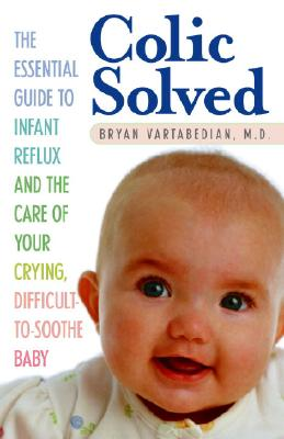 Colic Solved By Vartabedian, Bryan, M.D.