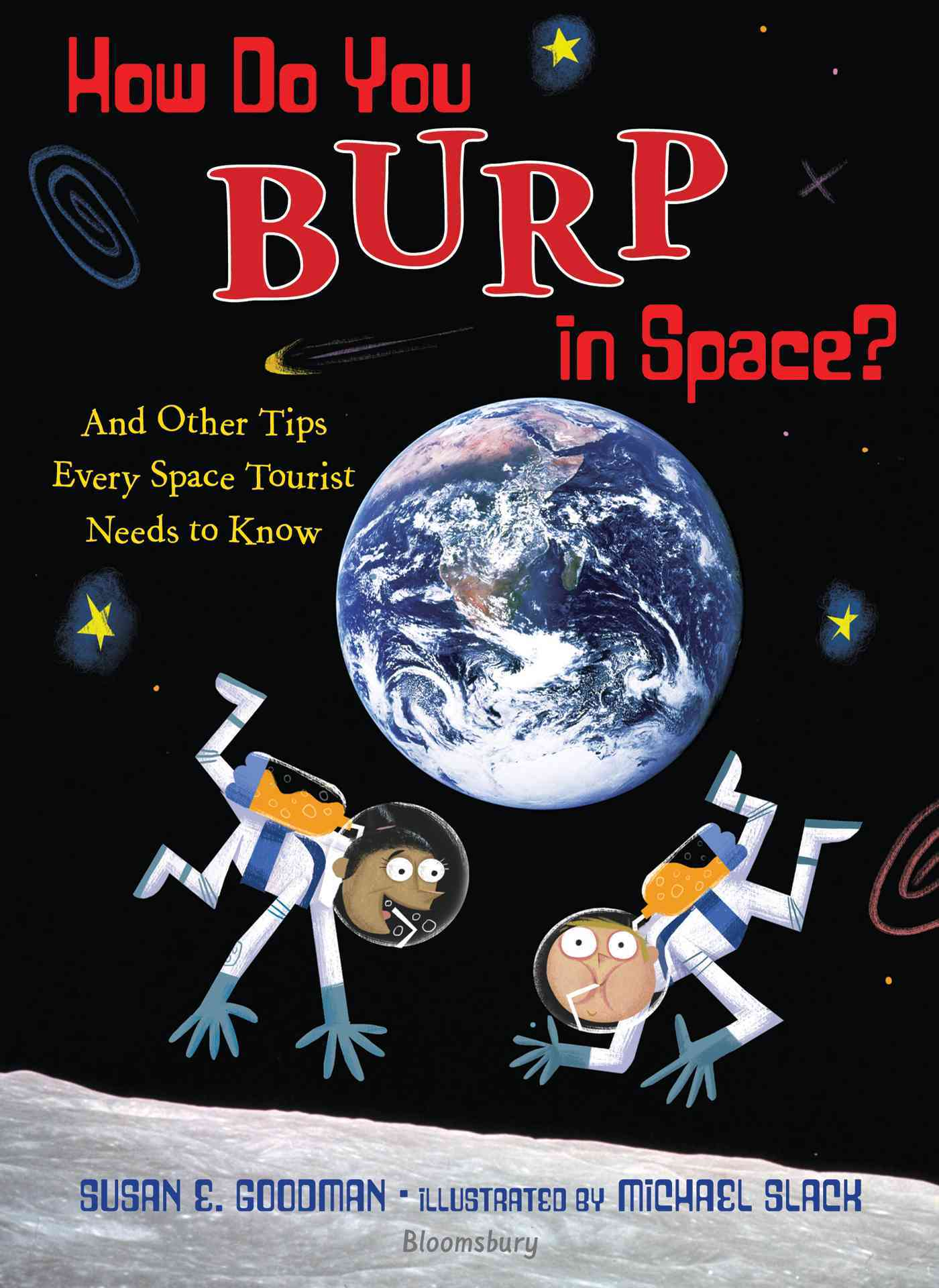 How Do You Burp in Space? By Goodman, Susan E./ Slack, Michael (ILT)